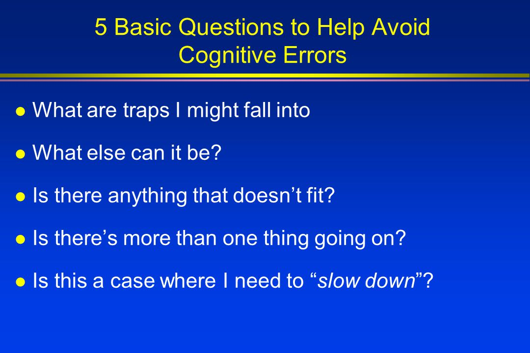 5 Basic Questions to Help Avoid Cognitive Errors