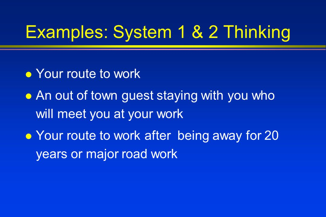 Examples: System 1 & 2 Thinking