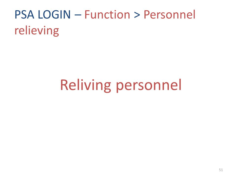 PSA LOGIN – Function > Personnel relieving