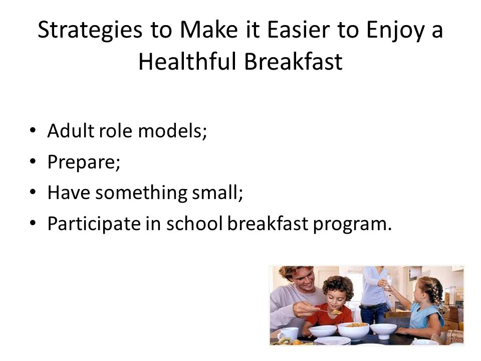 Strategies to Make it Easier to Enjoy a Healthful Breakfast