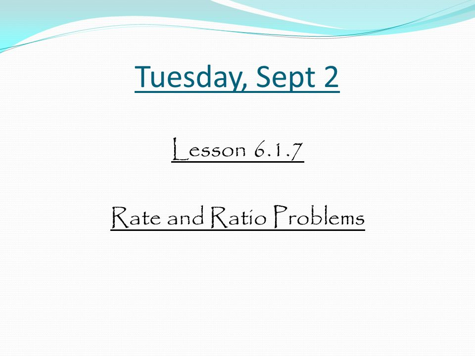 Lesson 6.1.7 Rate and Ratio Problems