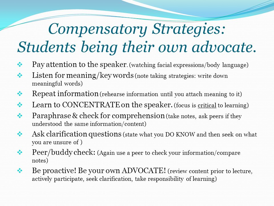 Compensatory Strategies: Students being their own advocate.