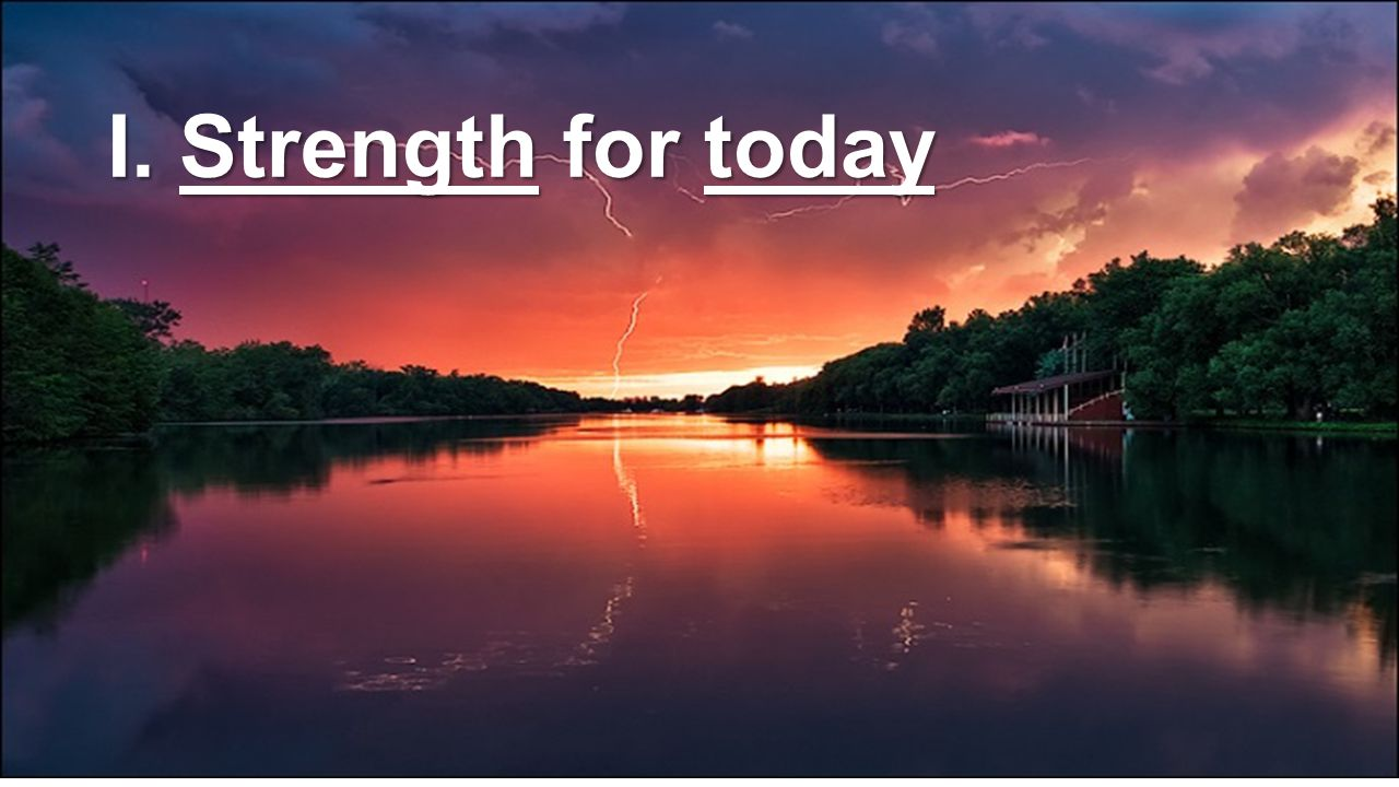 I. Strength for today