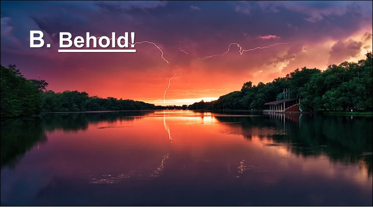 B. Behold!