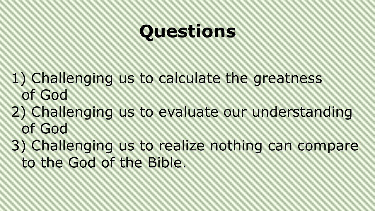 Questions Challenging us to calculate the greatness of God