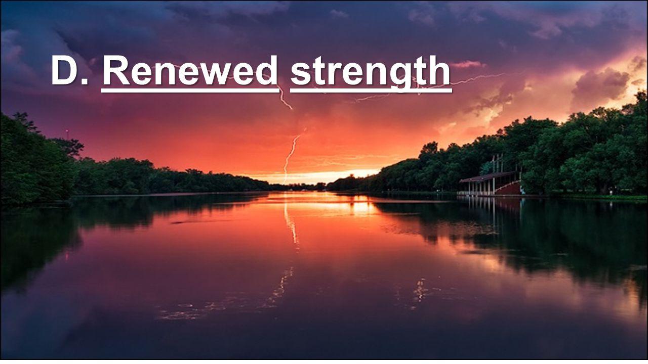 D. Renewed strength
