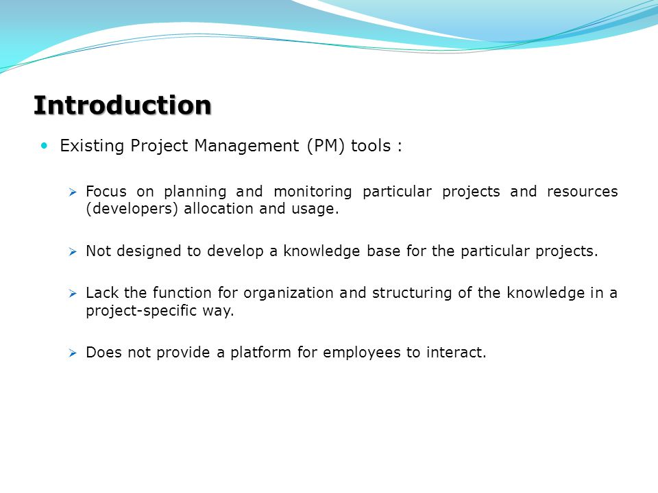 Introduction Existing Project Management (PM) tools :