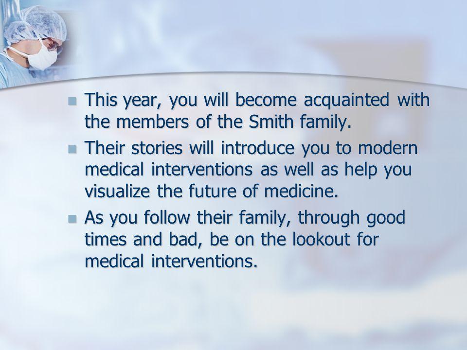 This year, you will become acquainted with the members of the Smith family.