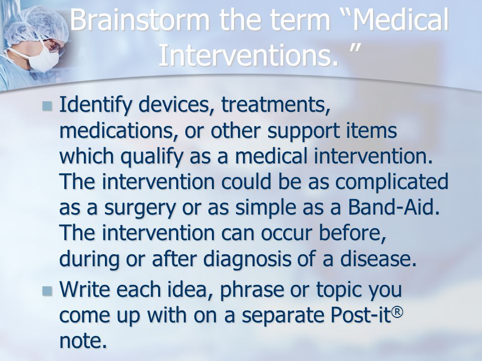 Brainstorm the term Medical Interventions.