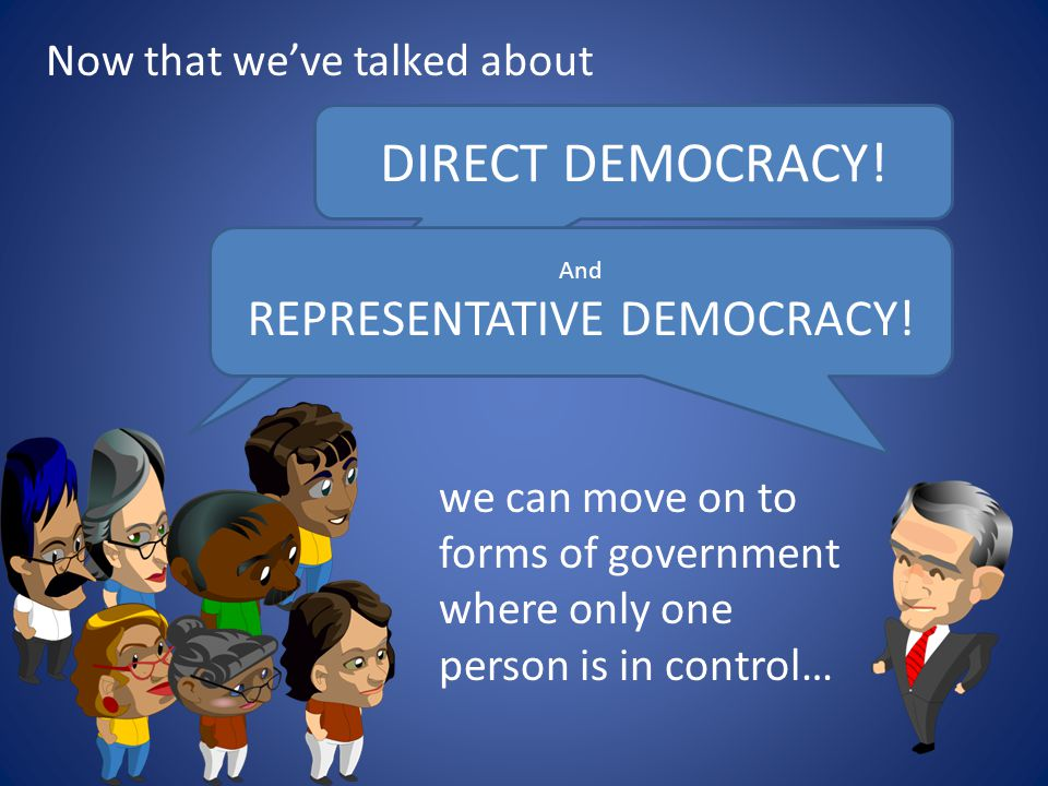 REPRESENTATIVE DEMOCRACY!