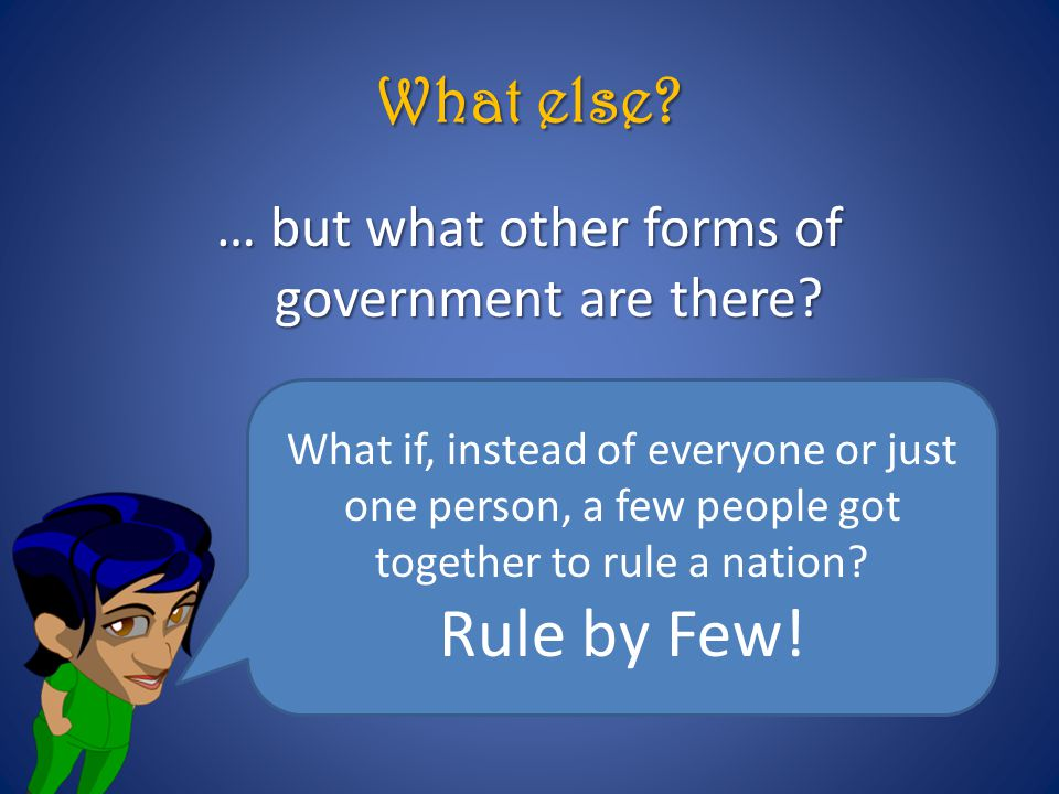 … but what other forms of government are there