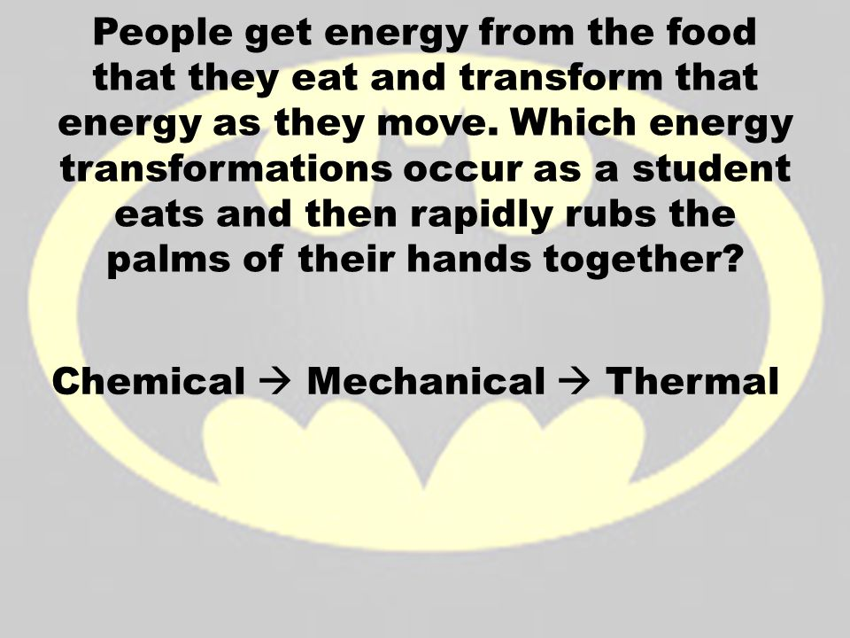 People get energy from the food that they eat and transform that energy as they move. Which energy transformations occur as a student eats and then rapidly rubs the palms of their hands together
