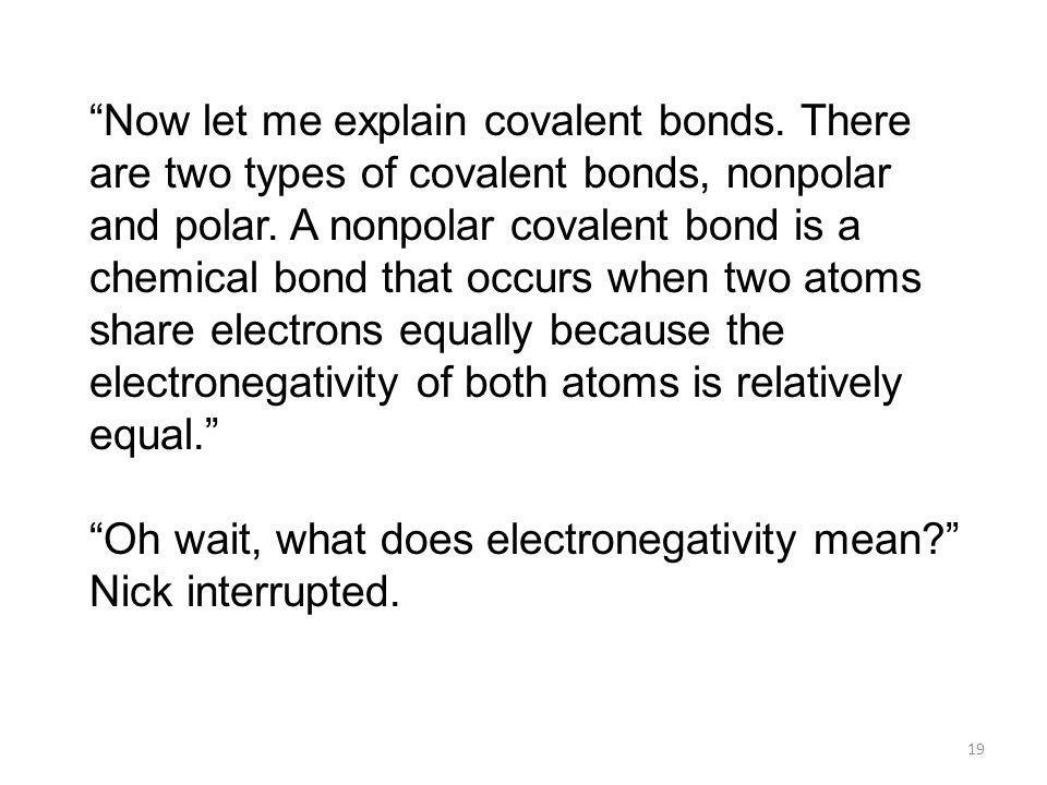 Now let me explain covalent bonds