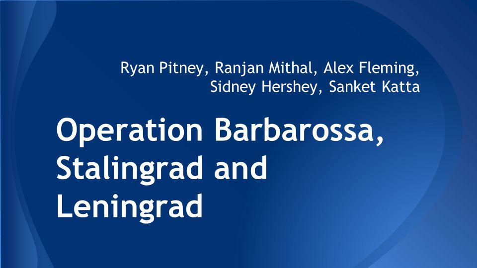 Operation Barbarossa, Stalingrad and Leningrad