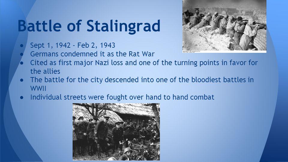 Battle of Stalingrad Sept 1, 1942 - Feb 2, 1943