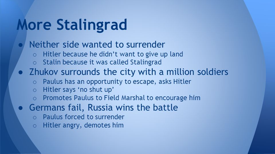 More Stalingrad Neither side wanted to surrender