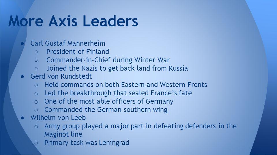 More Axis Leaders Carl Gustaf Mannerheim President of Finland