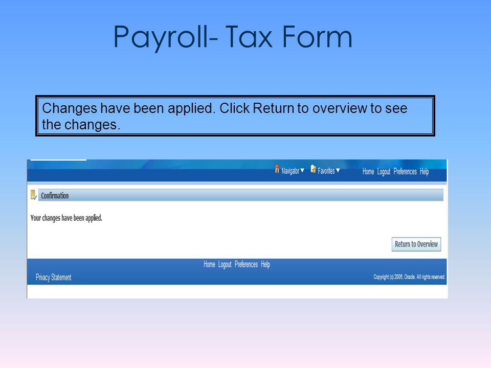 Payroll- Tax Form Changes have been applied. Click Return to overview to see the changes.