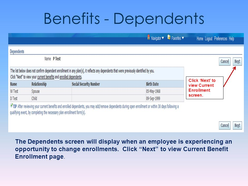 Benefits - Dependents Click 'Next' to view Current Enrollment screen.