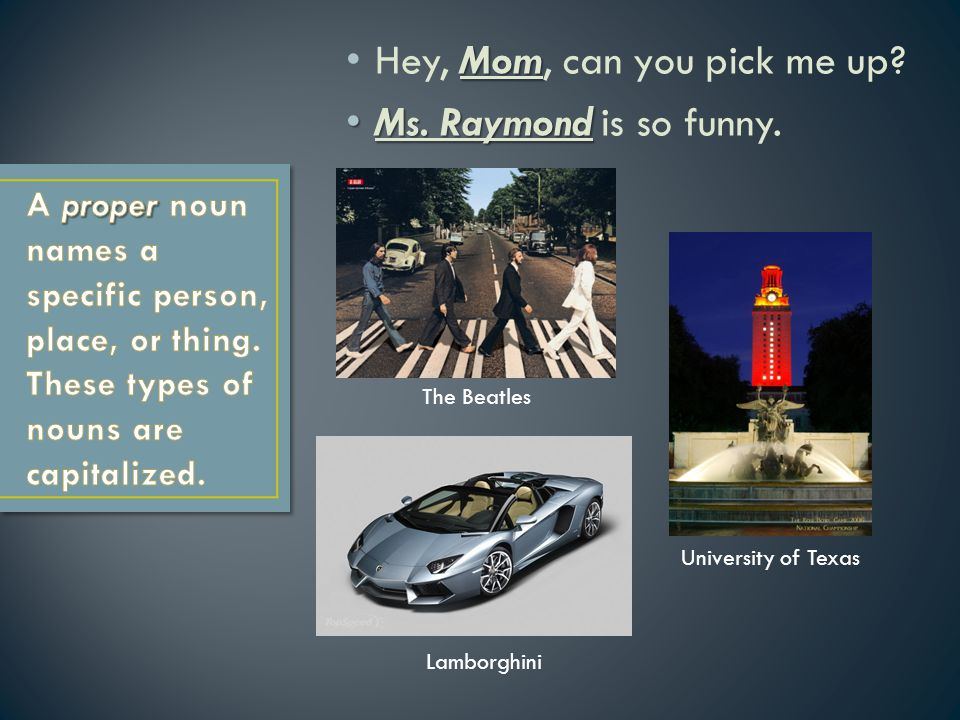 Hey, Mom, can you pick me up Ms. Raymond is so funny.