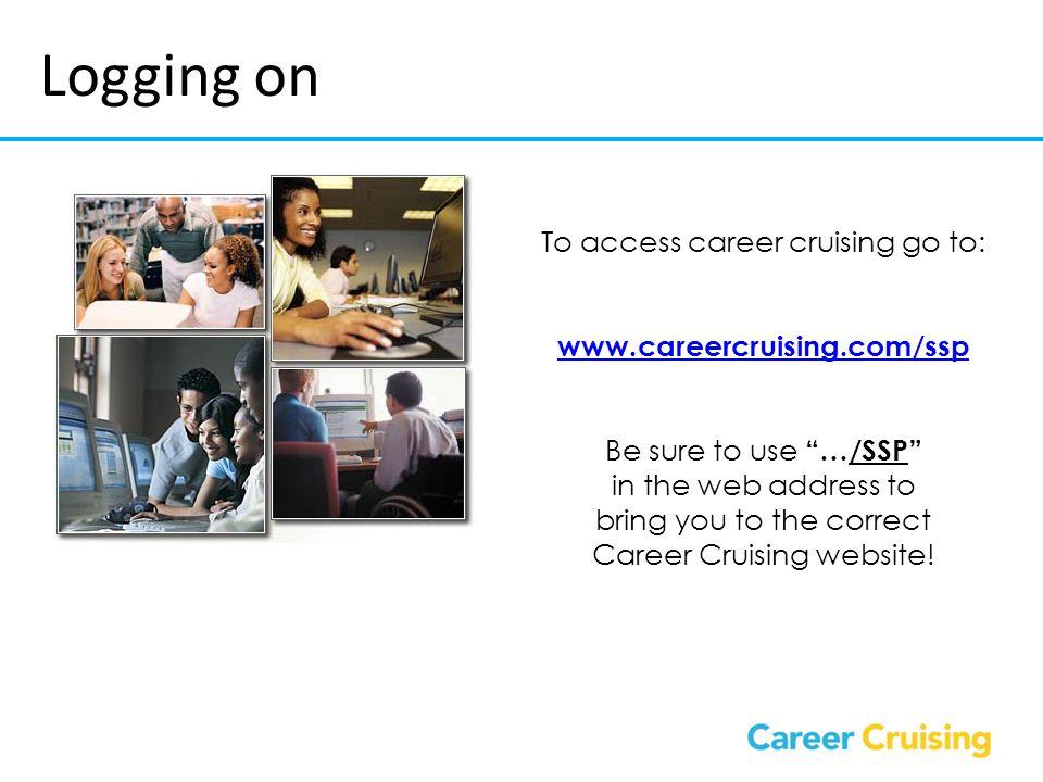 logging on to access career cruising go to wwwcareercruisingcomssp