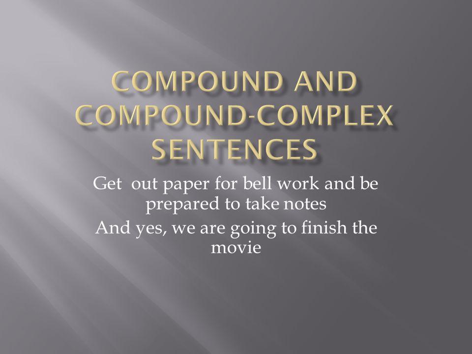 Compound and Compound-Complex sentences