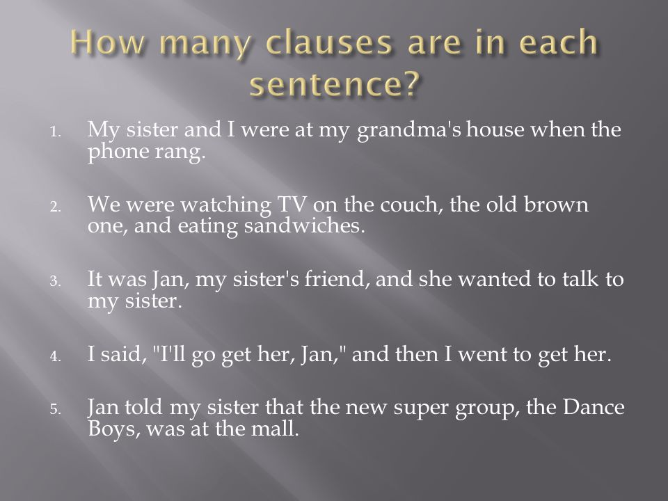 How many clauses are in each sentence