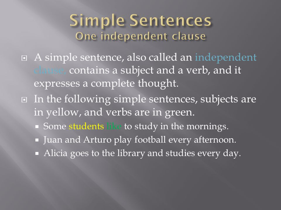 Simple Sentences One independent clause