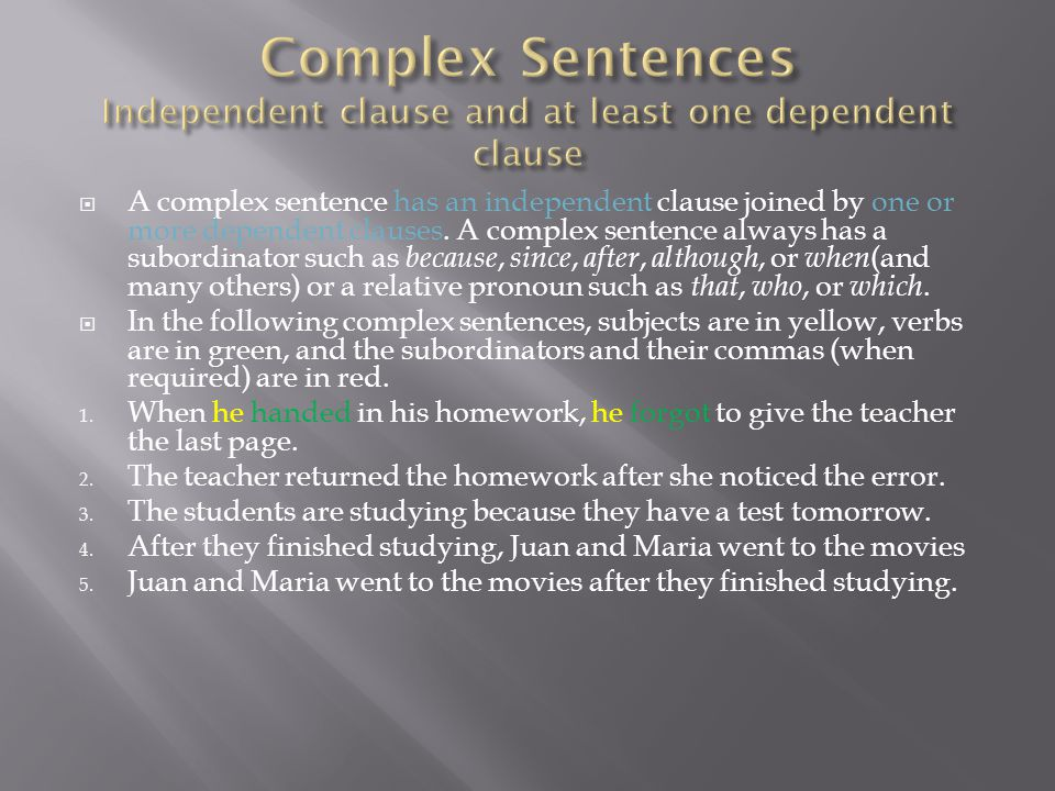 Complex Sentences Independent clause and at least one dependent clause