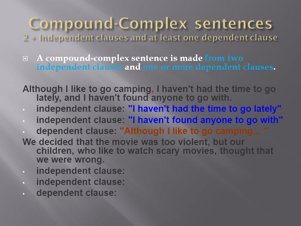 Compound-Complex sentences 2 + Independent clauses and at least one dependent clause