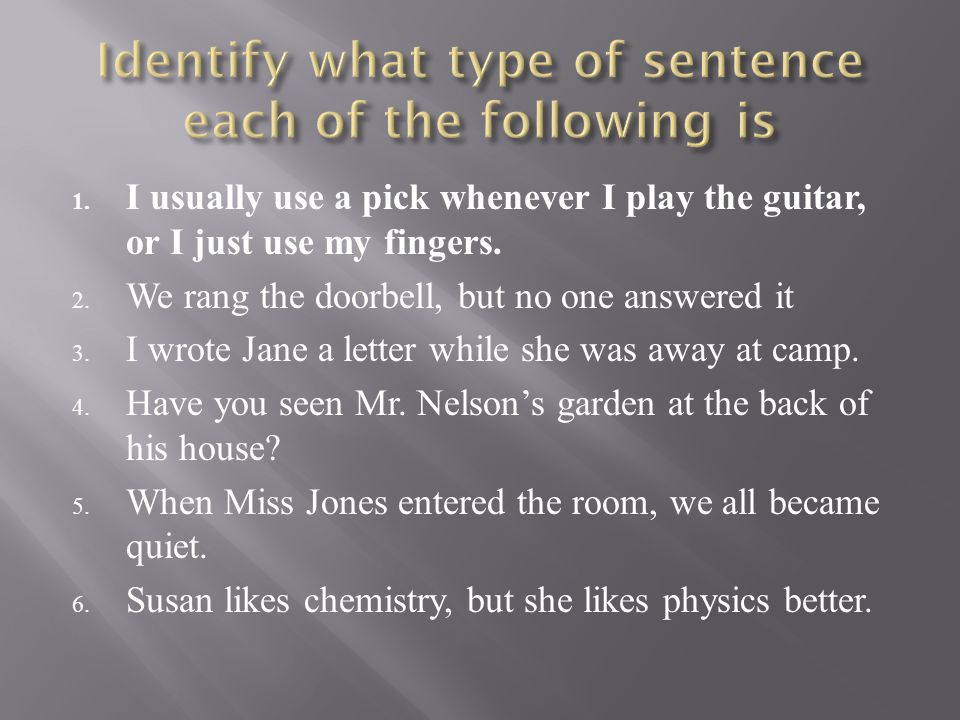 Identify what type of sentence each of the following is