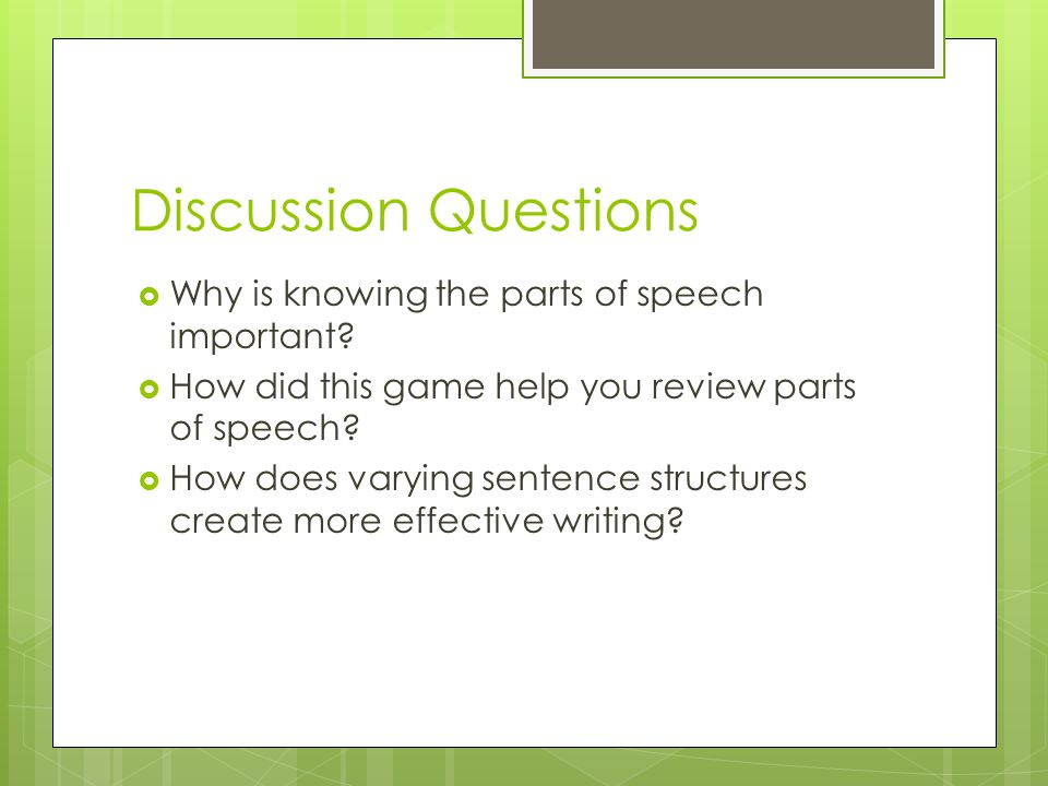 Discussion Questions Why is knowing the parts of speech important
