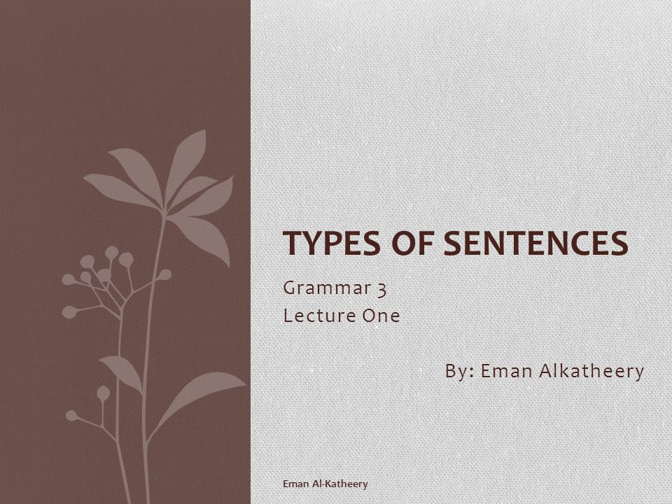 Grammar 3 Lecture One By: Eman Alkatheery
