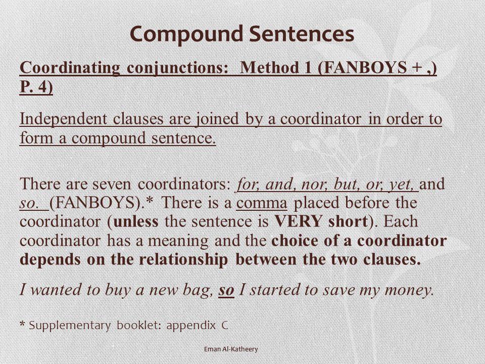 Compound Sentences Coordinating conjunctions: Method 1 (FANBOYS + ,) P. 4)