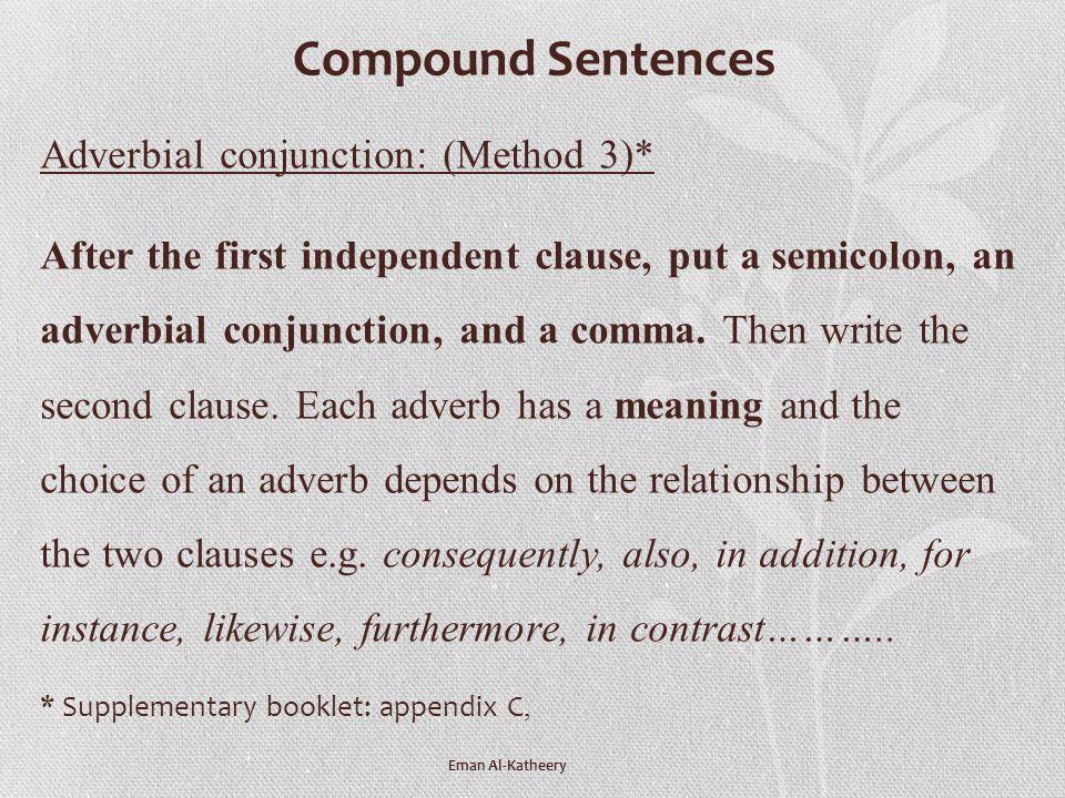 Compound Sentences Adverbial conjunction: (Method 3)*