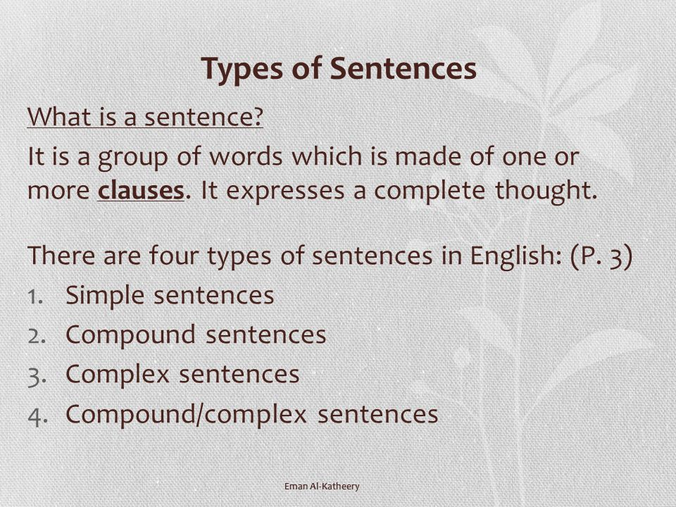 Types of Sentences What is a sentence