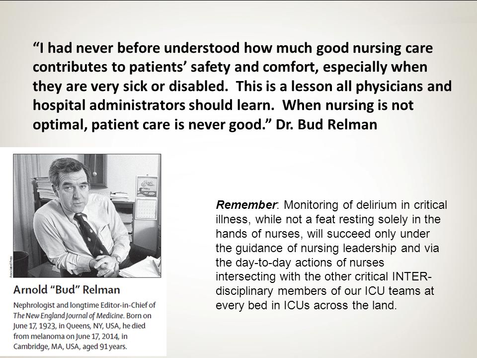 I had never before understood how much good nursing care contributes to patients' safety and comfort, especially when they are very sick or disabled. This is a lesson all physicians and hospital administrators should learn. When nursing is not optimal, patient care is never good. Dr. Bud Relman