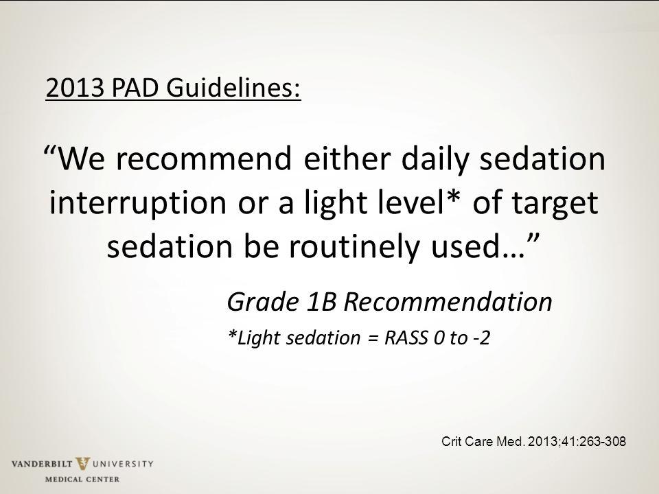 Grade 1B Recommendation *Light sedation = RASS 0 to -2