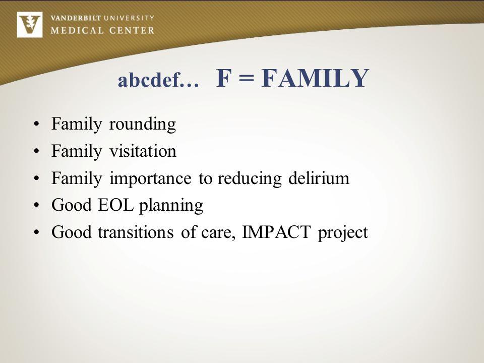 abcdef… F = FAMILY Family rounding Family visitation