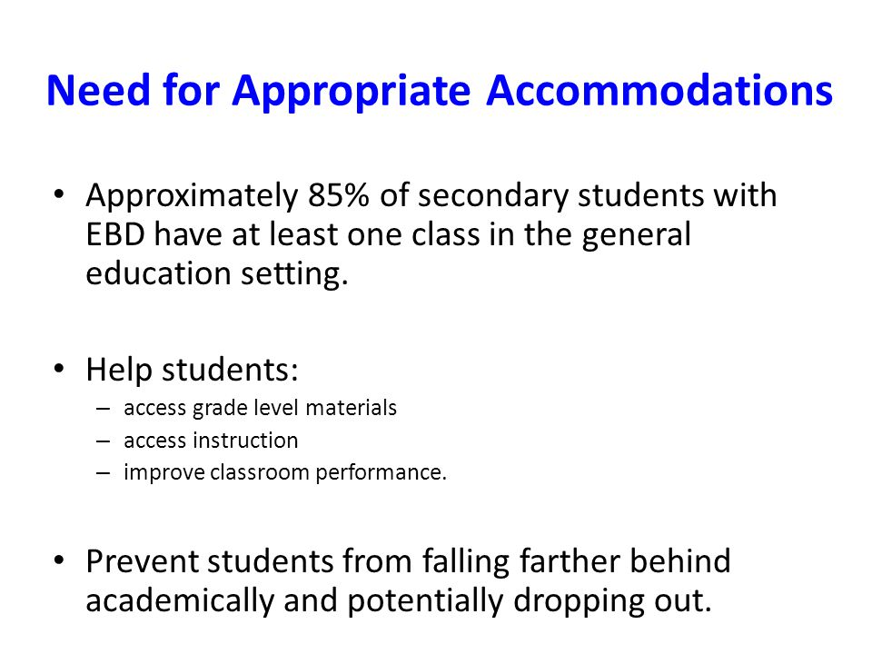 Need for Appropriate Accommodations