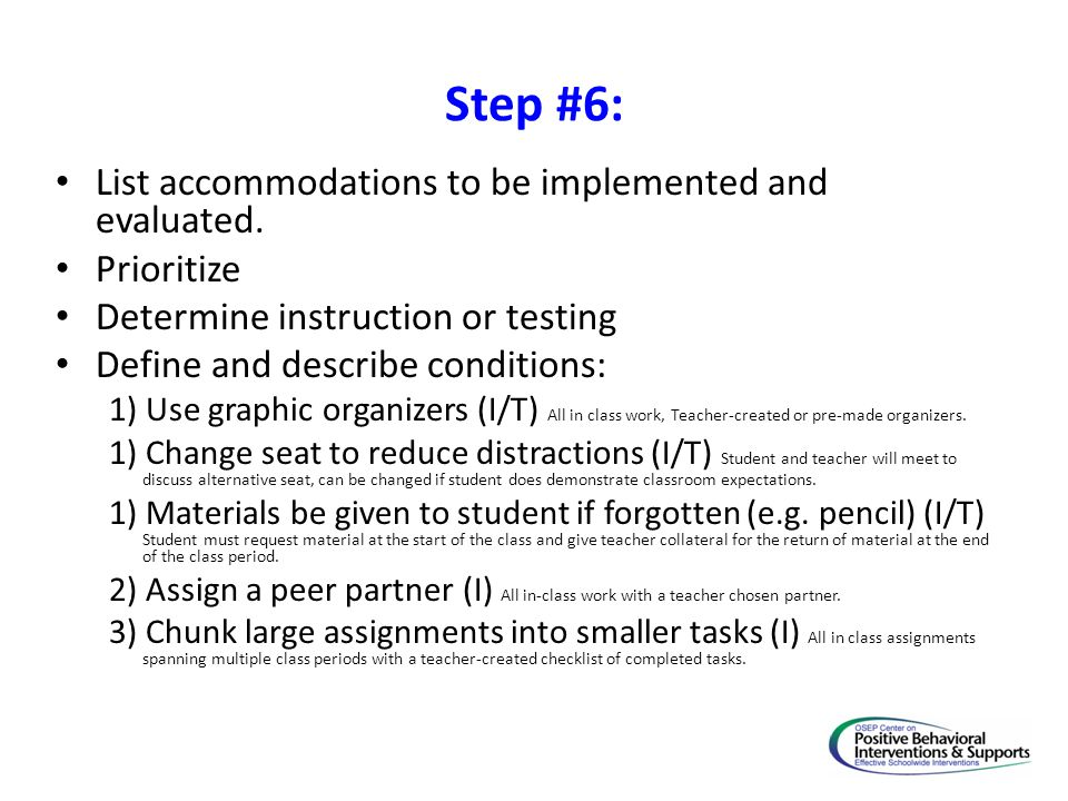 Step #6: List accommodations to be implemented and evaluated.