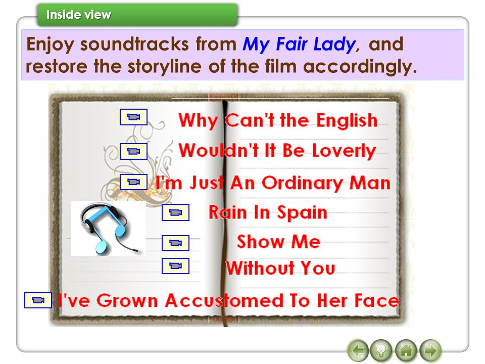 Enjoy soundtracks from My Fair Lady, and restore the storyline of the film accordingly.