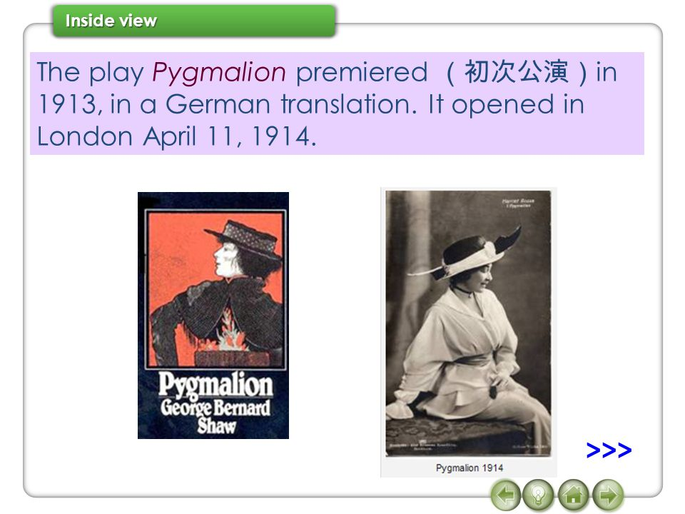 The play Pygmalion premiered (初次公演)in 1913, in a German translation