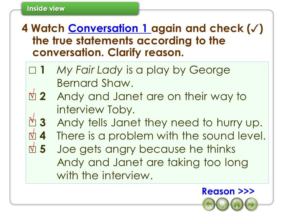 ☐ 1 My Fair Lady is a play by George Bernard Shaw.