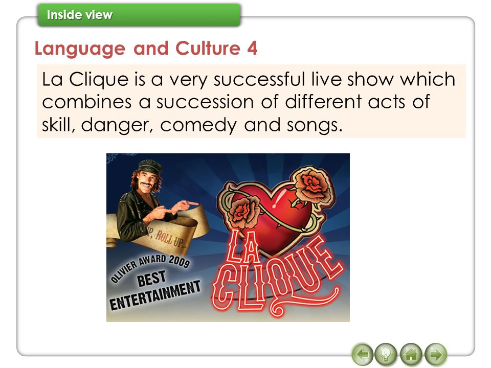Language and Culture 4 La Clique is a very successful live show which combines a succession of different acts of skill, danger, comedy and songs.