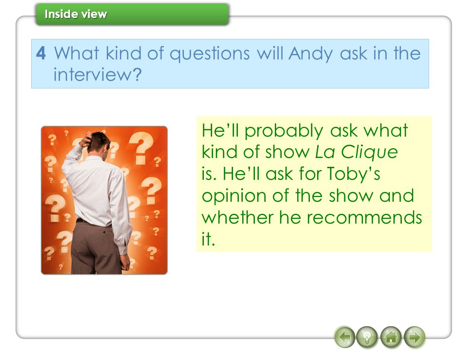 4 What kind of questions will Andy ask in the interview