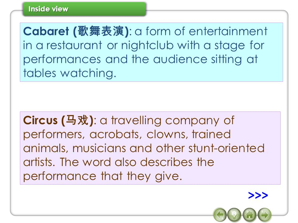 Cabaret (歌舞表演): a form of entertainment in a restaurant or nightclub with a stage for performances and the audience sitting at tables watching.