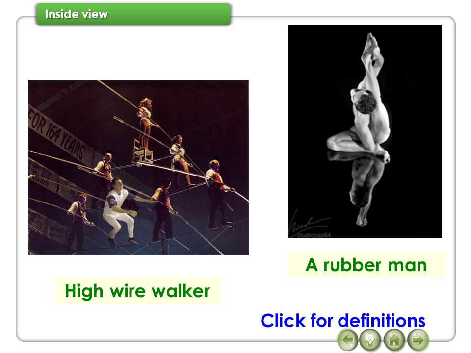 A rubber man High wire walker Click for definitions