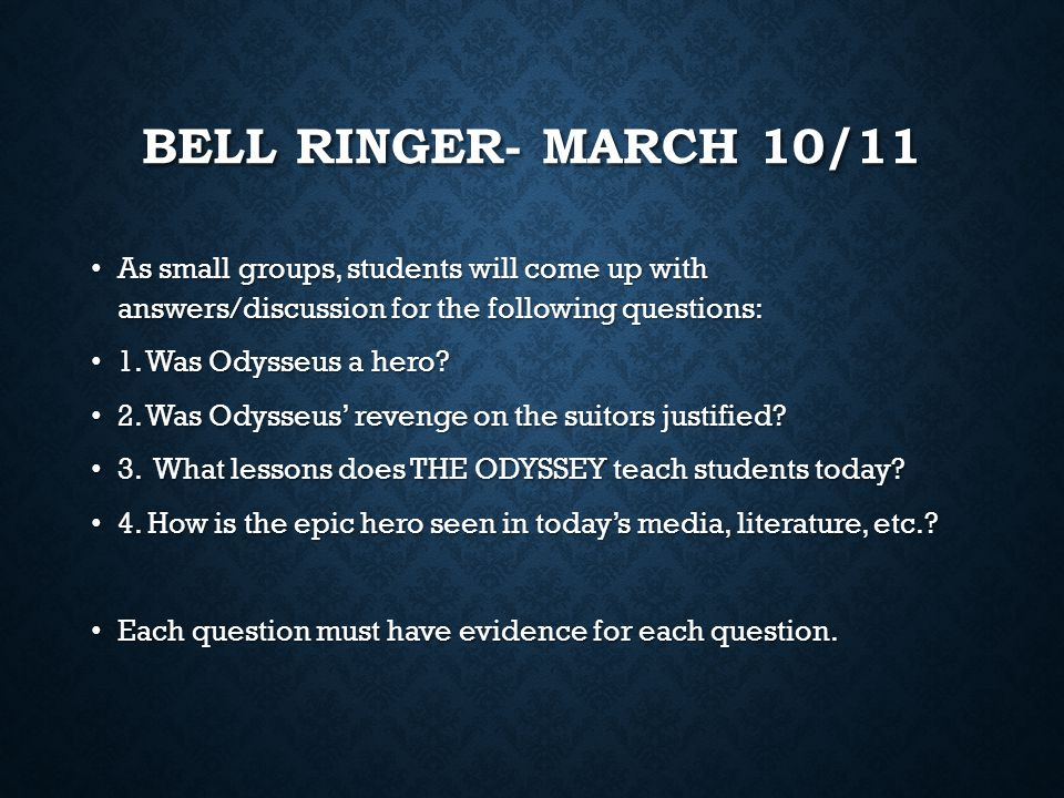 Bell Ringer- March 10/11 As small groups, students will come up with answers/discussion for the following questions: