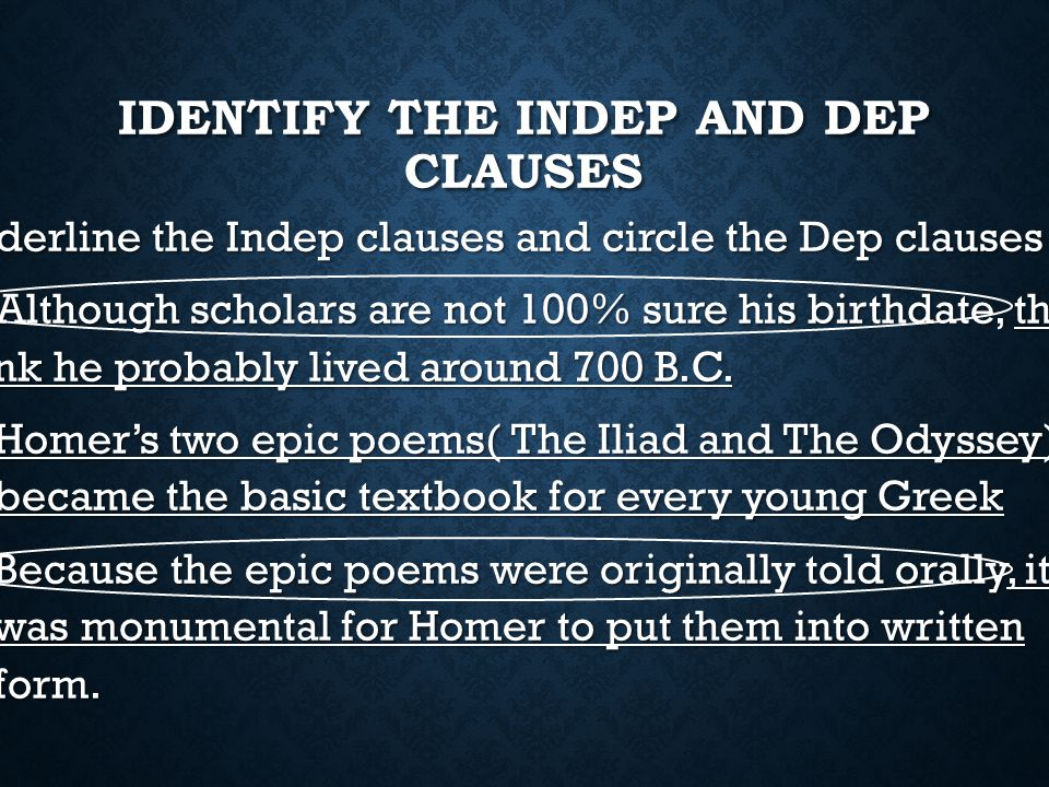 Identify the Indep and Dep clauses